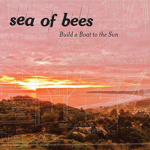 Build a Boat to the Sun by Sea of Bees