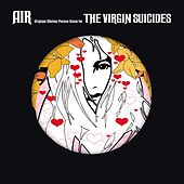 The Virgin Suicides (Deluxe Version - 15th Anniversary) by Air