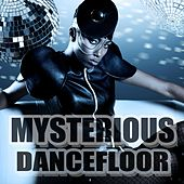 Mysterious Dancefloor by Various Artists