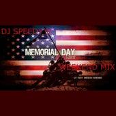 Memorial Day Weekend Mix - Single by DJ Speedy