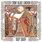 Deep South by Crow Black Chicken