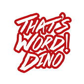 That's Word! - Single by Dino