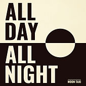 All Day All Night by Moon Taxi