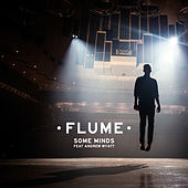 Some Minds (feat. Andrew Wyatt) by Flume