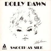 Smooth as Silk by Dolly Dawn