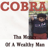 Tha Money of a Wealthy Man von Cobra