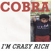 I'm Crazy Rich von Cobra