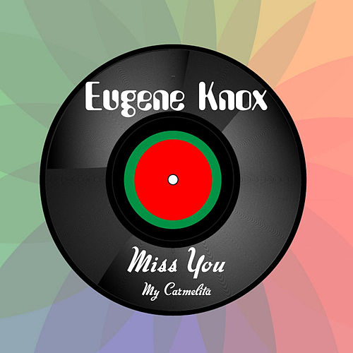 Miss You by Eugene Knox