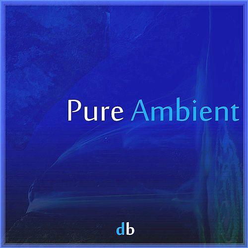 Pure Ambient by Daniel Berthiaume