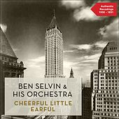 Cheerful Little Earful (Authentic Recordings 1929 -1930) by Ben Selvin & His Orchestra