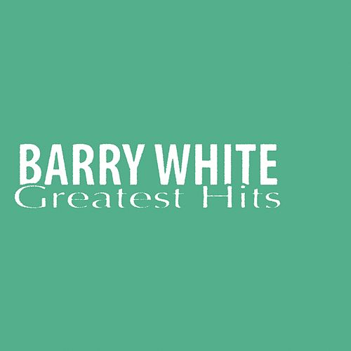 Barry White (Greatest Hits) by Barry White