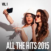 All the Hits 2015, Vol. 1 by #1 Hits Now