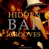 Hidden Bar Grooves, Vol. 1 (Chilled Beer & Cocktail Music) by Various Artists