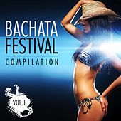 Bachata Festival Compilation, Vol. 1 - EP by Various Artists