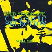 Classic Selection Volume 1 by Dub Syndicate