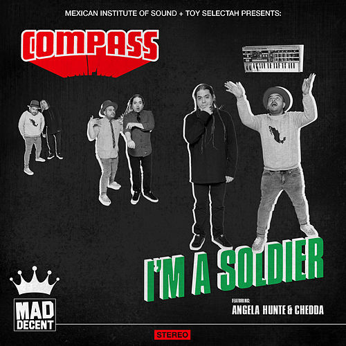 I'm A Soldier (feat. Angela Hunte & Chedda) by Mexican Institute of Sound