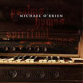 Psalms Hymns and Spiritual Songs by Michael O'Brien