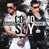 Como Soy (feat. Pusho) by J. Alvarez