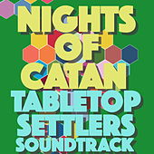 Nights of Catan: Tabletop Settlers Soundtrack by Various Artists