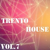 Trento House, Vol. 7 by Various Artists