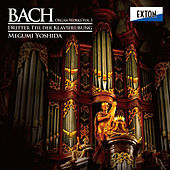 J.S.Bach: Dritter Teil der Klavier Ubung [Bach Organ Works Vol. 3] by Megumi Yoshida