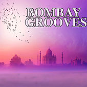 Bombay Grooves by Various Artists