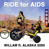 Ride for Aids (feat. Alaska 5000) by Willam