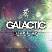 Right On (feat. Ms. Charm Taylor) by Galactic