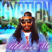 All On Me - Single by Gyptian