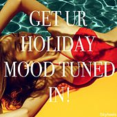 Get Ur Holiday Mood Tuned In! by Various Artists
