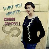 What You Wanted by Corrin Campbell