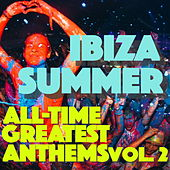 ibiza Summer: All-Time Greatest Anthems, Vol. 2 by Various Artists