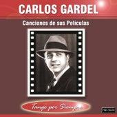 Canciones de Sus Películas by Carlos Gardel