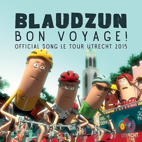 Bon Voyage! (Official Song Le Tour Utrecht) - Single by Blaudzun