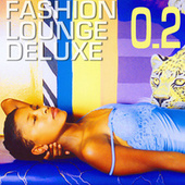 Fashion Lounge Deluxe Vol. 2 by Various Artists