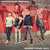 Sicker Things by Marianas Trench