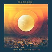 Never Sleep Alone (Remixes) by Kaskade