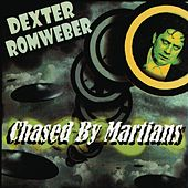 Chased By Martians by Dexter Romweber