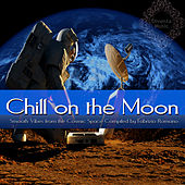 Chill On the Moon - Smooth Vibes from the Cosmic Space (Compiled By Fabrizio Romano) by Various Artists