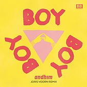 Boy Boy Boy (Joris Voorn Remix [Radio Edit]) by Andhim