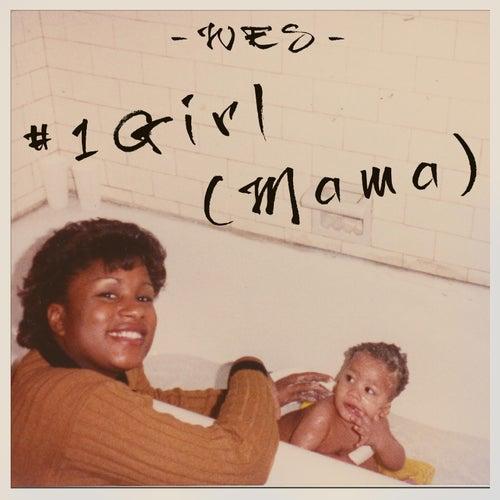 #1 Girl (Mama) von Wes