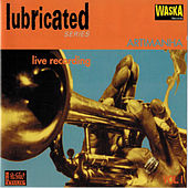Lubricated by Various Artists