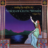 Holding Up Half The Sky...Celtic Women 2 by Various Artists