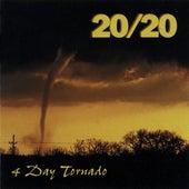 4 Day Tornado by 20/20