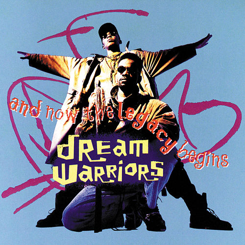 And Now, the Legacy Begins by Dream Warriors