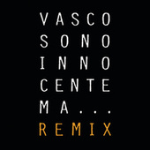 Sono Innocente Ma...Remix by Vasco Rossi