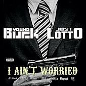I Aint Worried by Young Buck