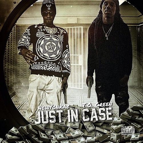 Just in Case (feat. T.O. Green) by Newyonkaz