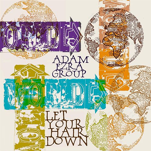 Let Your Hair Down by Adam Ezra