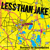 Borders & Boundaries (Reissue) by Less Than Jake